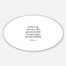LUKE 21:32 Oval Decal