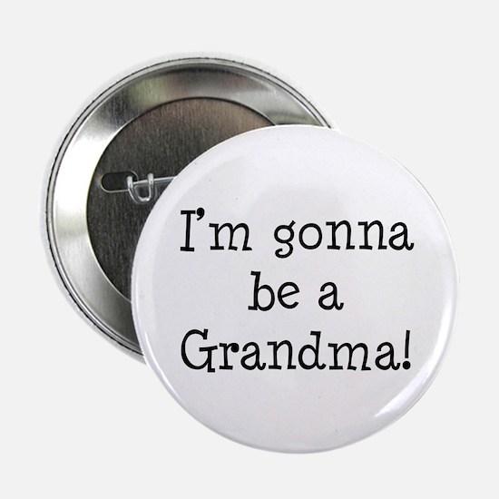 "Gonna Be Grandma 2.25"" Button"