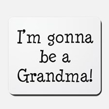 Gonna Be Grandma Mousepad