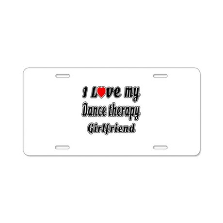 I Love My Dance therapy Gir Aluminum License Plate