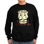 Doubt Therefore Might Be Sweatshirt (dark)