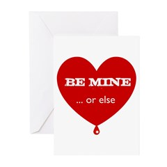 Be Mine or Else Valentine's D Greeting Cards (Pk o
