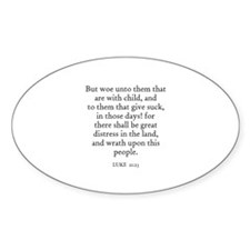 LUKE 21:23 Oval Decal