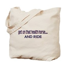 Get on That Health Horse Tote Bag