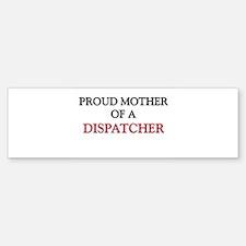 Proud Mother Of A DISPATCHER Sticker Bumper (10)