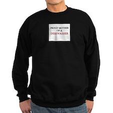 Proud Mother Of A DISHWASHER Sweatshirt