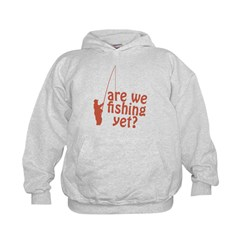 Are We Fishing Yet? Hoodie