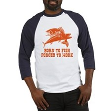 Born To Fish Baseball Jersey