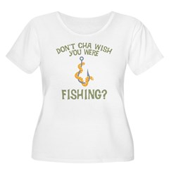 Wish You Were Fishing? T-Shirt