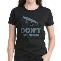 Don't Fish Me Bro Tee