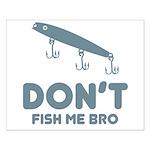 Don't Fish Me Bro Small Poster