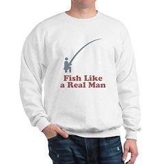 Fish Like A Real Man Sweatshirt