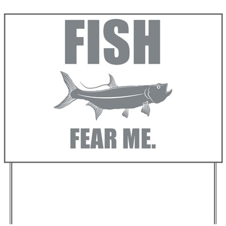 Fish Fear Me Yard Sign