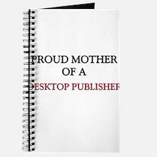 Proud Mother Of A DESKTOP PUBLISHER Journal