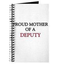 Proud Mother Of A DEPUTY Journal