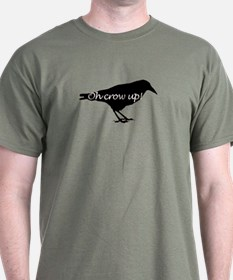 """""""Oh, crow up!"""" - T-Shirt"""
