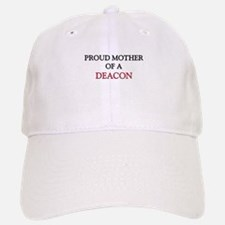 Proud Mother Of A DEACON Cap