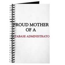 Proud Mother Of A DATABASE ADMINISTRATOR Journal