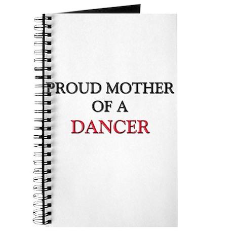 Proud Mother Of A DANCER Journal