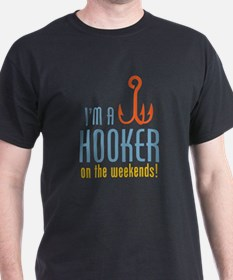 Hooker On Weekends T-Shirt