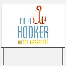 Hooker On Weekends Yard Sign