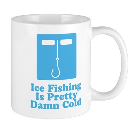 Ice Fishing Is Cold Mug