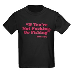 Not Fucking, Go Fishing T