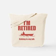 Fishing Is My Job Tote Bag