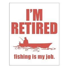 Fishing Is My Job Posters