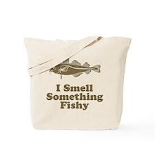 I Smell Something Fishy Tote Bag