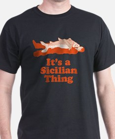 It's A Sicilian Thing T-Shirt