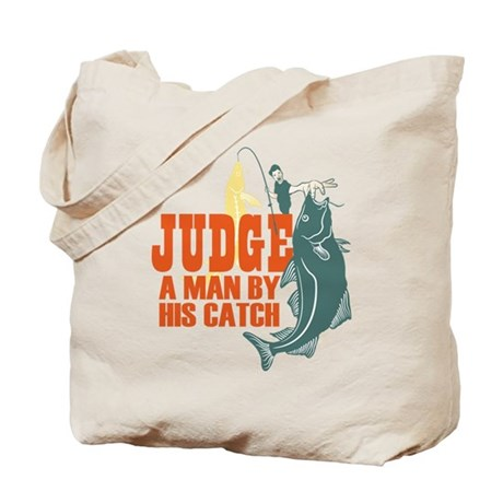 Judge A Man By His Catch Tote Bag