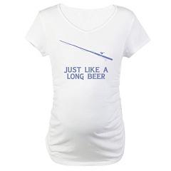 Just Like A Long Beer Shirt