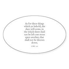 LUKE 21:6 Oval Decal