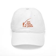 My Rod Is Huge In Japan Baseball Cap