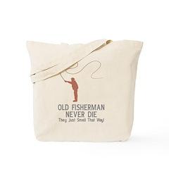 Old Fisherman Never Die Tote Bag