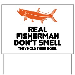 Real Fisherman Don't Smell Yard Sign