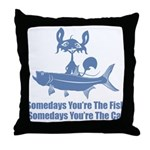 Somedays You're The Cat Throw Pillow