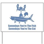 Somedays You're The Cat Yard Sign