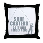 Surfcasters Longer Rods Throw Pillow