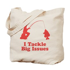 I Tackle Big Issues Tote Bag