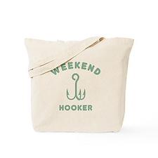 Weekend Hooker Tote Bag
