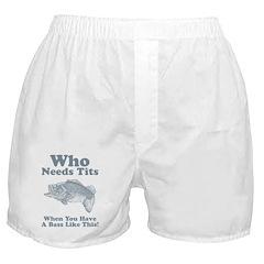 Who Needs Tits Boxer Shorts