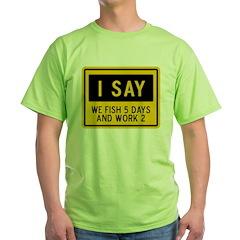 Fish 5 Days & Work 2 T-Shirt