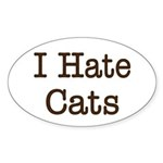 I Hate Cats Oval Sticker (50 pk)