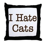 I Hate Cats Throw Pillow