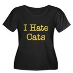 I Hate Cats Women's Plus Size Scoop Neck Dark T-Sh
