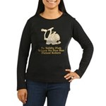 To Boldly Fish Women's Long Sleeve Dark T-Shirt