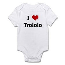 I Love Trololo Infant Bodysuit
