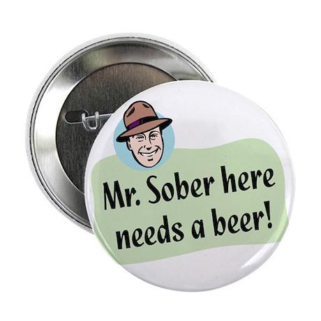 "Mr. Sober - 2.25"" Button"